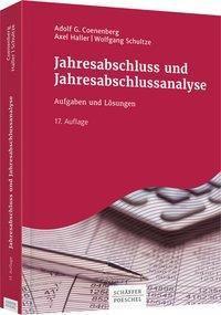 Jahresabschluss und Jahresabschlussanalyse, Adolf G. Coenenberg, Axel Haller, Wolfgang Schultze