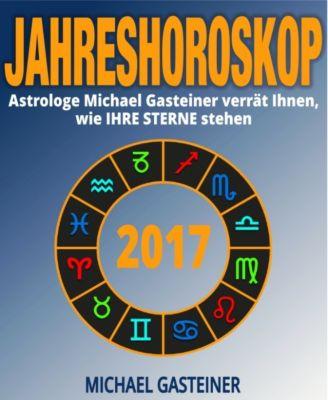 JAHRESHOROSKOP 2017, Michael Gasteiner
