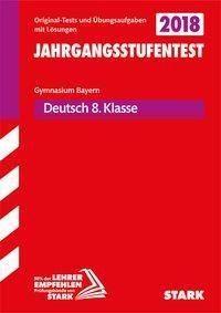 Jahrgangsstufentest Gymnasium Bayern 2018 - Deutsch 8. Klasse