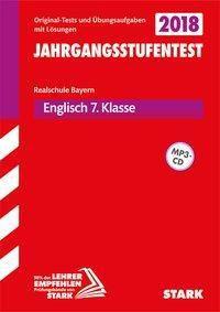Jahrgangsstufentest Realschule Bayern 2018 - Englisch 7. Klasse, mit MP3-CD