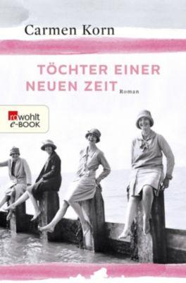 Jahrhundert-Trilogie: Töchter einer neuen Zeit, Carmen Korn