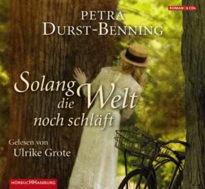 Jahrhundertwind-Trilogie Band 1: Solang die Welt noch schläft (6 Audio-CDs), Petra Durst-Benning