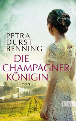 Jahrhundertwind-Trilogie Band 2: Die Champagnerkönigin, Petra Durst-Benning