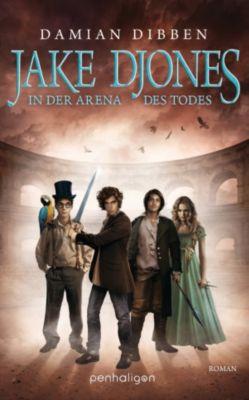 Jake Djones Band 2: In der Arena des Todes, Damian Dibben