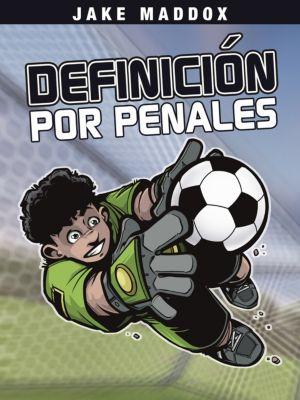 Jake Maddox en Español: Jake Maddox: Definición por Penales, Jake Maddox