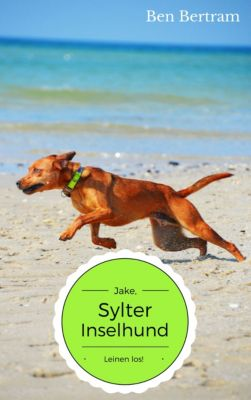 Jake, Sylter Inselhund: Leinen los!, Ben Bertram