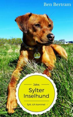 Jake, Sylter Inselhund: Sylt, ich komme!, Ben Bertram