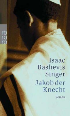 Jakob der Knecht - Isaac Bashevis Singer |