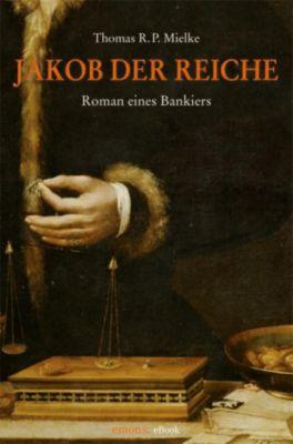 Jakob der Reiche, Thomas R.P. Mielke