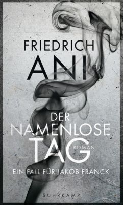 Jakob-Franck-Serie: Der namenlose Tag, Friedrich Ani