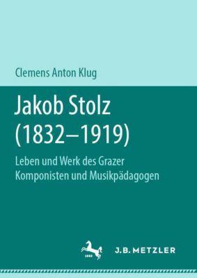 Jakob Stolz (1832-1919) - Clemens Anton Klug |