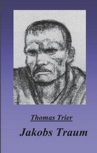 Jakobs Traum - Thomas Trier |