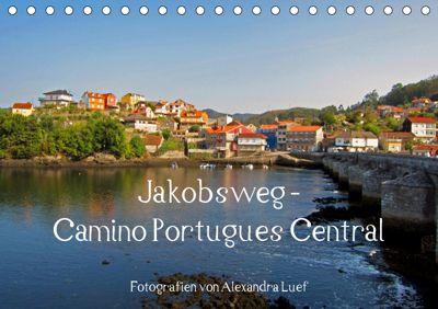 Jakobsweg - Camino Portugues Central (Tischkalender 2019 DIN A5 quer), Alexandra Luef