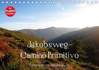 Jakobsweg - Camino Primitivo (Tischkalender 2019 DIN A5 quer), Alexandra Luef