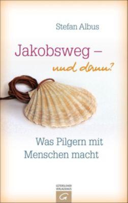 Jakobsweg - und dann?, Stefan Albus