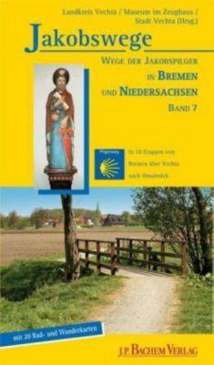 Jakobswege: Bd.7 Wege der Jakobspilger in Bremen und Niedersachsen, Axel Fahl-Dreger, Petra Rörsch, Lukas Aufgebauer