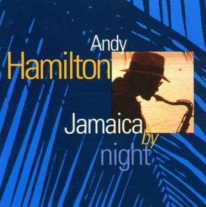 Jamaica By Night, Andy Hamilton