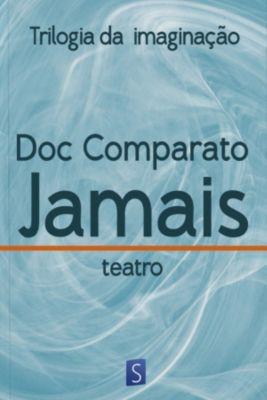 Jamais - Trilogia Da Imaginação, Doc Comparato