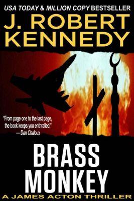 James Acton Thrillers: Brass Monkey (James Acton Thrillers, #2), J. Robert Kennedy
