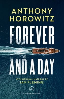 James Bond 007: Forever and a Day, Anthony Horowitz