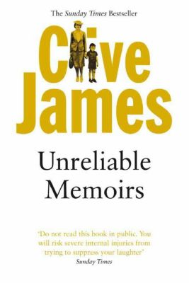 James, C: Unreliable Memoirs, Clive James