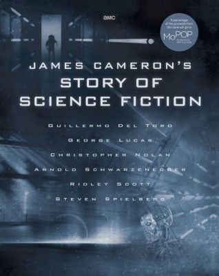 James Cameron's Story of Science Fiction, Randall Frakes, Brooks Peck, Sidney Perkowitz, Matt Singer, Gary K. Wolfe, Lisa Yaszek