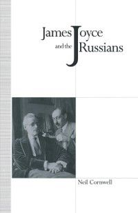 James Joyce and the Russians, Neil Cornwell