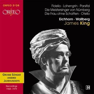 James King-Opernszenen: Lohengrin/Fidelio/Otello/+, King, Eichhorn, Wallberg, Mro