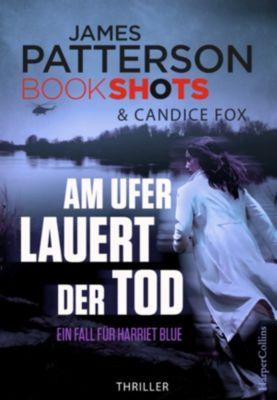James Patterson Bookshots: Am Ufer lauert der Tod, James Patterson