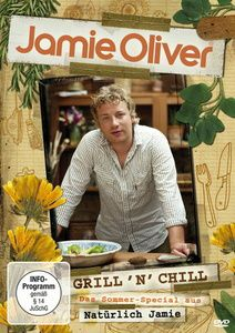 Jamie Oliver - Grill'n'Chill: Das Sommer-Special, Jamie Oliver