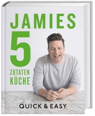 Jamies 5-Zutaten-Küche - Jamie Oliver |