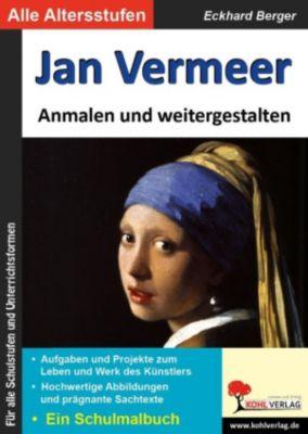 Jan Vermeer ... anmalen und weitergestalten, Eckhard Berger