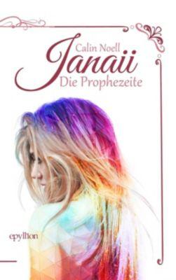 Janaii - Die Prophezeite - Calin Noell |