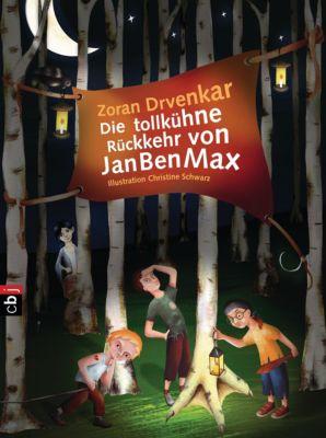JanBenMax Band 2: Die tollkühne Rückkehr von JanBenMax, Zoran Drvenkar