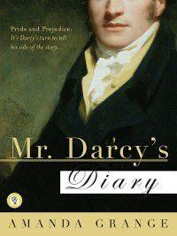 Jane Austen Heroes: Mr. Darcy's Diary, Amanda Grange