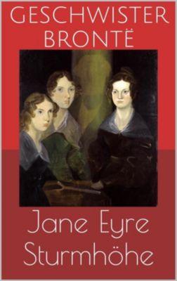 Jane Eyre / Sturmhöhe (Wuthering Heights), Emily Brontë, Charlotte Brontë, Geschwister Brontë