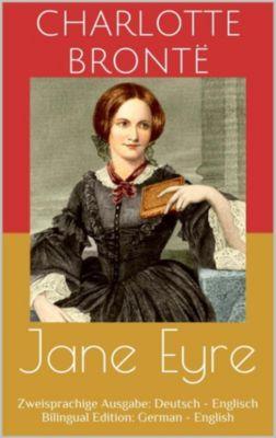 Jane Eyre (Zweisprachige Ausgabe: Deutsch - Englisch / Bilingual Edition: German - English), Charlotte Brontë