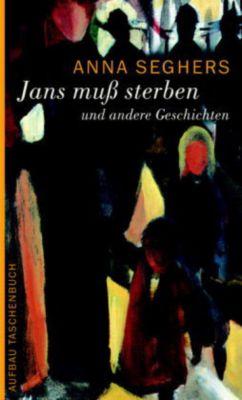 Jans muß sterben, Anna Seghers