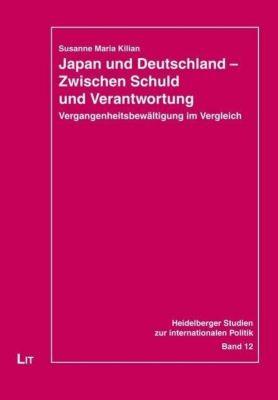 Japan und Deutschland - Zwischen Schuld und Verantwortung, Susanne M. Kilian
