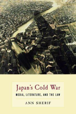 Japan's Cold War, Ann Sherif