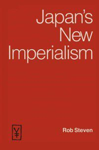 Japan's New Imperialism, Rob Steven