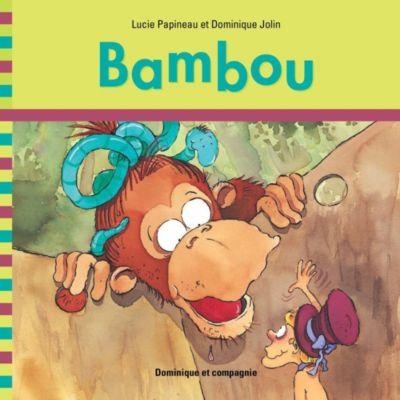 J'apprends à lire avec toi: Bambou, Lucie Papineau