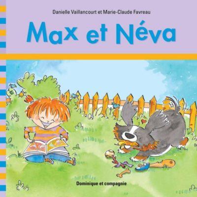 J'apprends à lire avec toi: Max et Néva, Danielle Vaillancourt