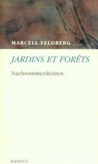 Jardins et Forêts - Marcell Feldberg |