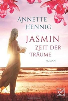Jasmin - Zeit der Träume - Annette Hennig |