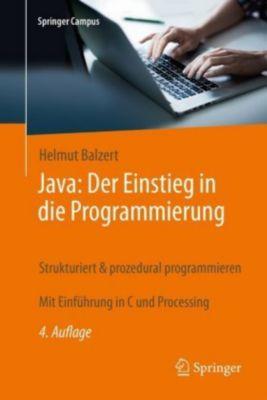 Java: Der Einstieg in die Programmierung, Helmut Balzert