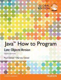 Java: How to Program (Late Objects), Global Edition, Harvey M. Deitel, Paul J. Deitel
