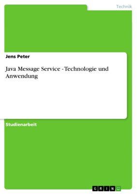 Java Message Service - Technologie und Anwendung, Jens Peter