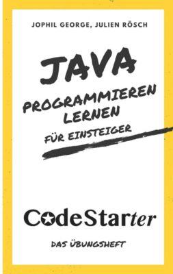 Java programmieren lernen für Einsteiger, Jophil George, Julien Rösch