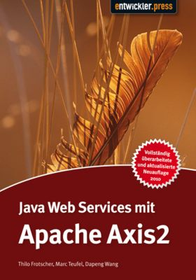 Java Web Services mit Apache Axis2, Marc Teufel, Dapeng Wang, Thilo Frotscher